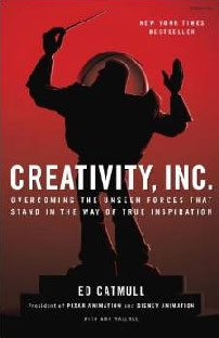 Creativity, Inc., by Ed Catmull