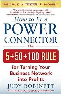 How to Be a Power Connector, by Judy Robinett